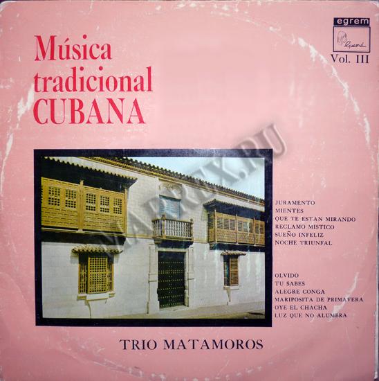 Передняя сторона пластинки : trio Matamoros - 'Musica tradicional Cubana'.